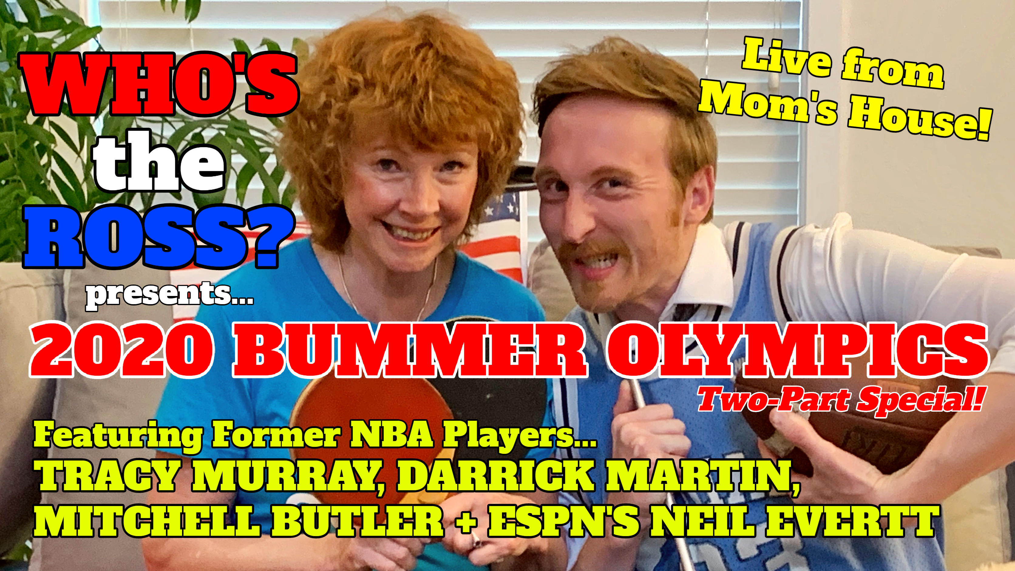 """Bummer Olympics"" olympics 2020 sports NBA players former Darrick Martin Mitchell Butler Tracy Murray Neil Everett ESPN anchor Michael Jordan story interview late-night talk show ""Who's the Ross?"" quarantine pandemic Aaron Ross Aleta Mom Son Portland PDX Oregon LA Los Angeles host best humor funny comedy comedian game ""game show"" ""late-night talk show"" ""from home"" podcast basketball professional zoom"